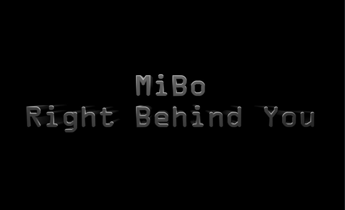 MiBo - Right Behind You (Teaser)